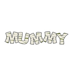 Mummy Text in bandages Egyptian Monster Ancient vector image