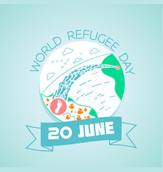 20 june world refugee day vector image vector image