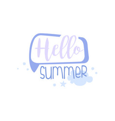 hello summer positive quote hand wriiten vector image