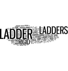 Ladders type and use text background word cloud vector