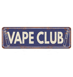 Vape club vintage rusty metal sign vector