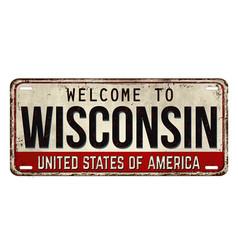 Welcome to wisconsin vintage rusty metal plate vector
