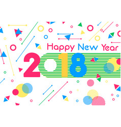 happy new year 2018 color decoration greeting card vector image vector image