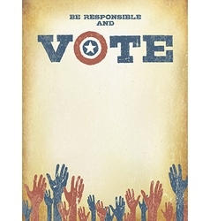Be responsible and Vote Vintage patriotic poster vector