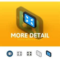 More detail icon in different style vector image