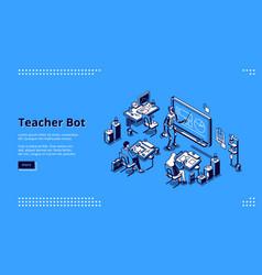 Teacher bot isometric landing page cyborg tutor vector
