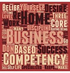 The 3 core competencies of a successful home based vector