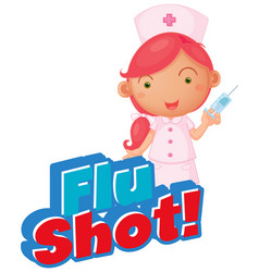 Font design for word flu shot with nurse and vector