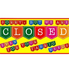A fabric store closed sign vector