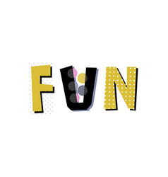 Fun lettering vector