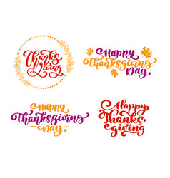 Set of calligraphy phrases thanksgiving happy vector