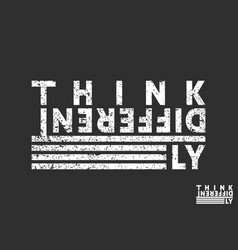 Think differently t-shirt print minimal design vector