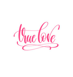 True love - hand lettering love quote to vector