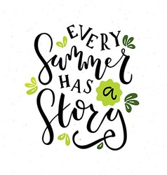 Hand sketched Every Summer Has a Story text as vector image