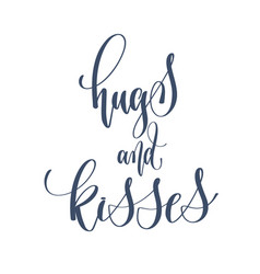 Hugs and kisses - hand lettering inscription text vector