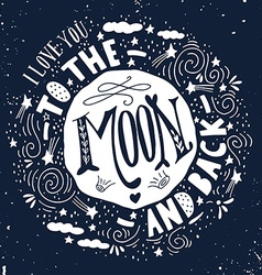 i love you to moon and back quote vector image