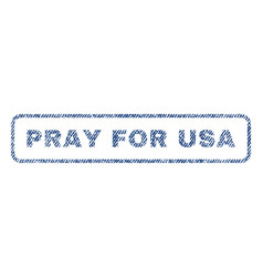 Pray for usa textile stamp vector