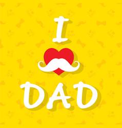 i love dad poster design vector image