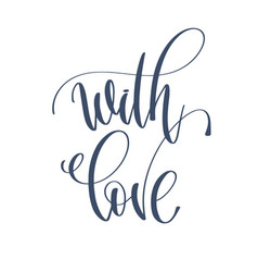 With love - hand lettering inscription text vector