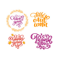 set of calligraphy phrases hello autumn thank you vector image