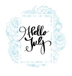 hello july calligraphy for design vector image vector image