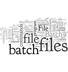 Batch file compare automate routine jobs vector