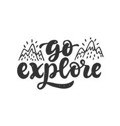 go explore slogan hand drawn travel lettering vector image