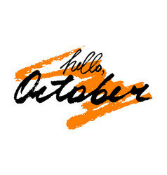 hello october hand drawn lettering vector image
