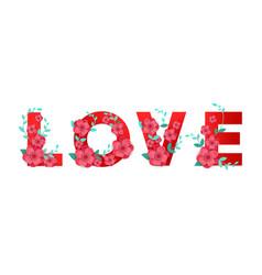 Inscription love with 3d flowers decor isolated vector
