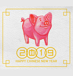 watercolor pig on 2019 chinese new year greetings vector image