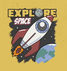 explore space slogan good for tee graphic with vector image