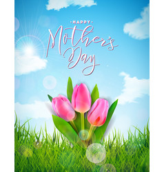 happy mothers day greeting card with tulip flower vector image