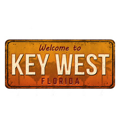 Welcome to key west vintage rusty metal sign vector