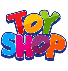 font design for word toy shop on white background vector image