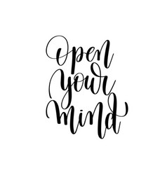 Open your mind black and white positive quote vector