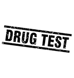 square grunge black drug test stamp vector image