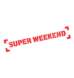 super weekend rubber stamp vector image