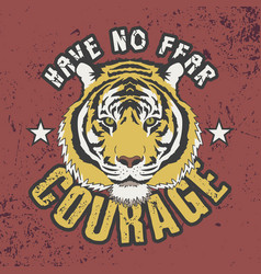 Have no fear courage slogan trendy t-shirt design vector