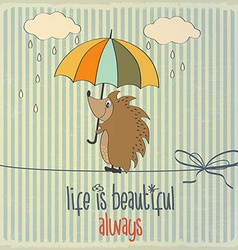 Retro with happy hedgehog and phrase Life is beaut vector image