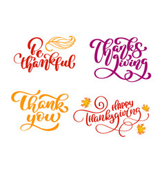 set calligraphy phrases be thankful thank you vector image