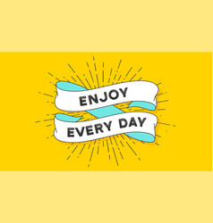 enjoy every day vintage ribbon vector image
