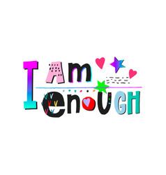 I am enough heart shirt print quote lettering vector