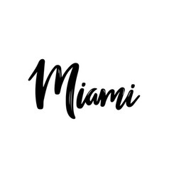 miami hand-lettering calligraphy hand drawn brush vector image