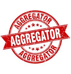 aggregator round grunge ribbon stamp vector image vector image