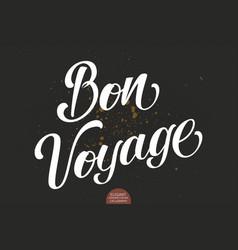 Hand drawn lettering bon voyage elegant vector