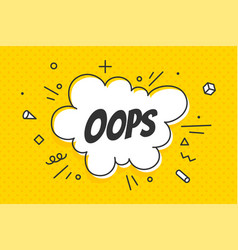 oops speech bubble banner speech bubble poster vector image