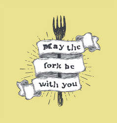 may the fork be with you kitchen and cooking food vector image vector image