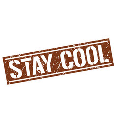 Stay cool square grunge stamp vector