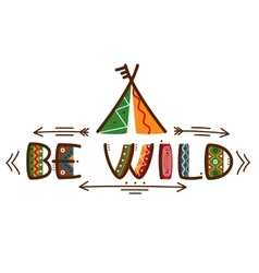 Be wild poster african style texting words design vector image