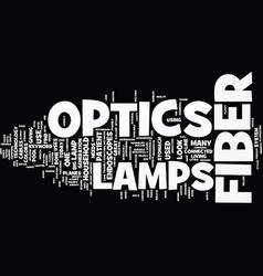Lamps for fiber optics text background word cloud vector